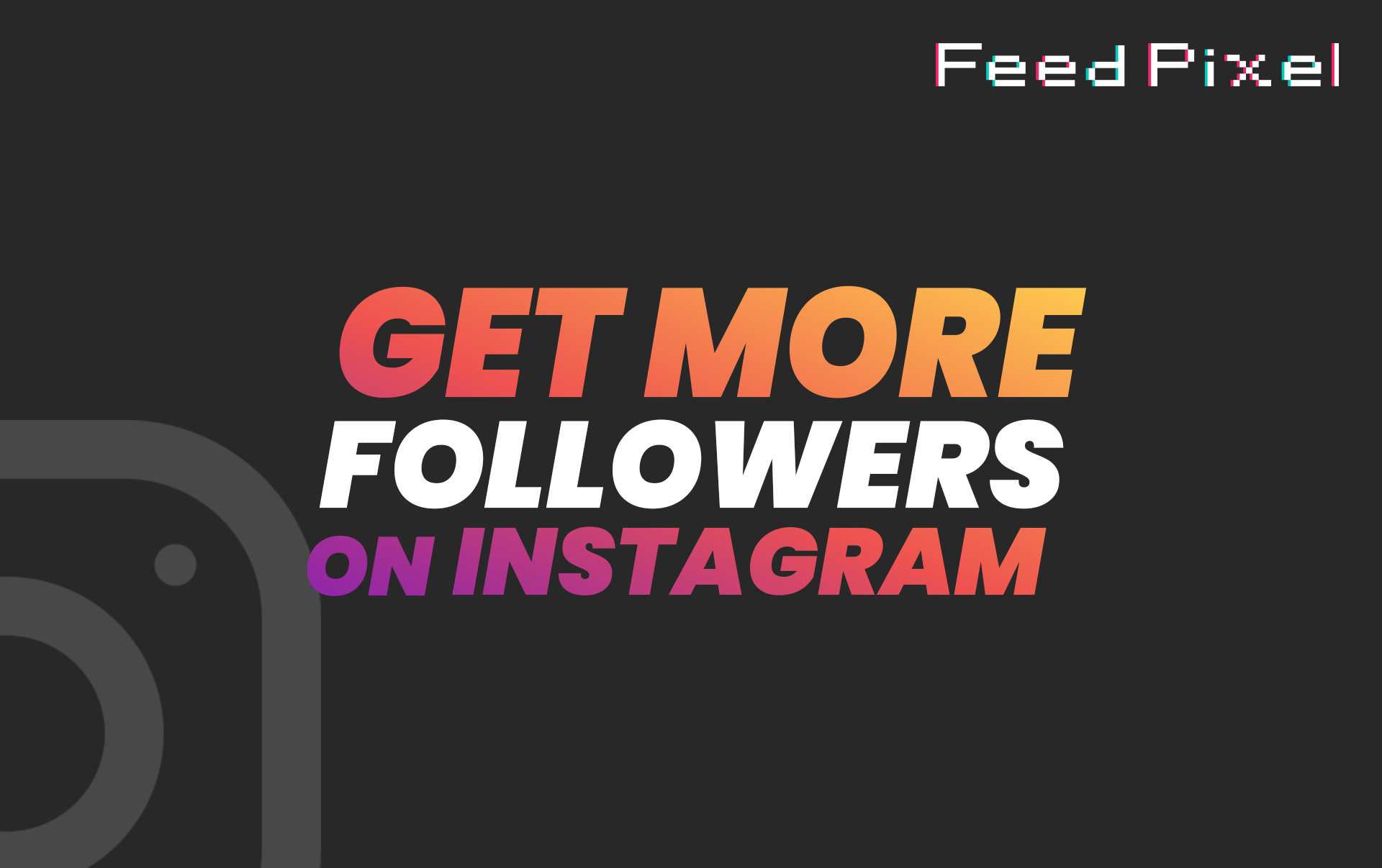 Get More Followers On Instagram For Your Business