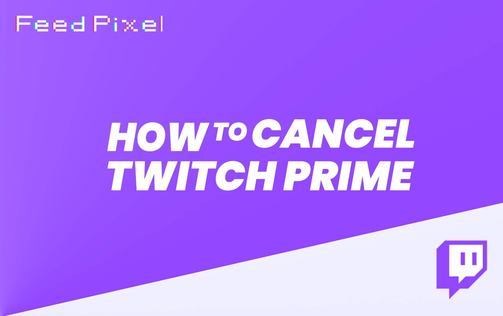 How To Cancel Twitch Prime?