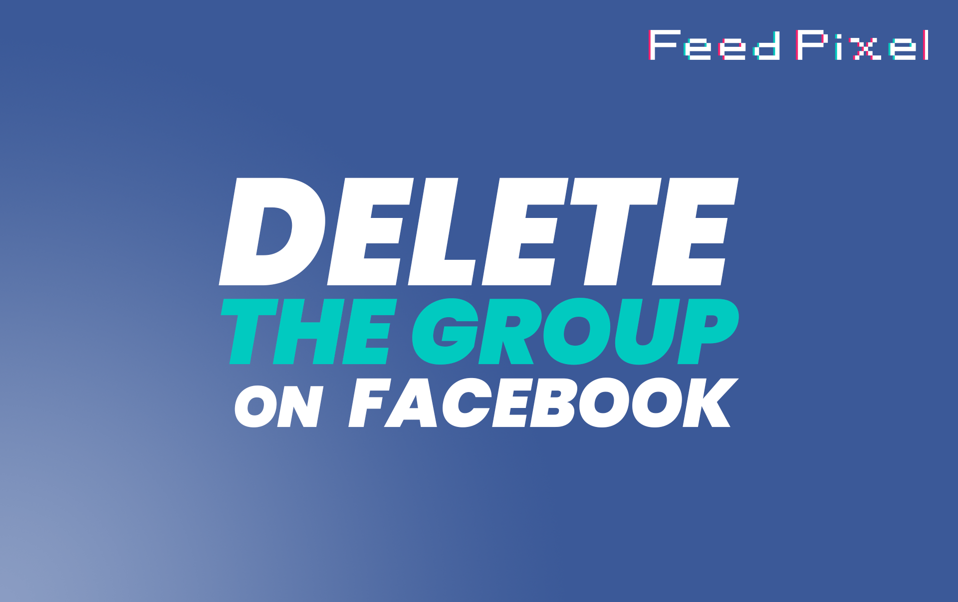 How To Delete a Facebook Group?
