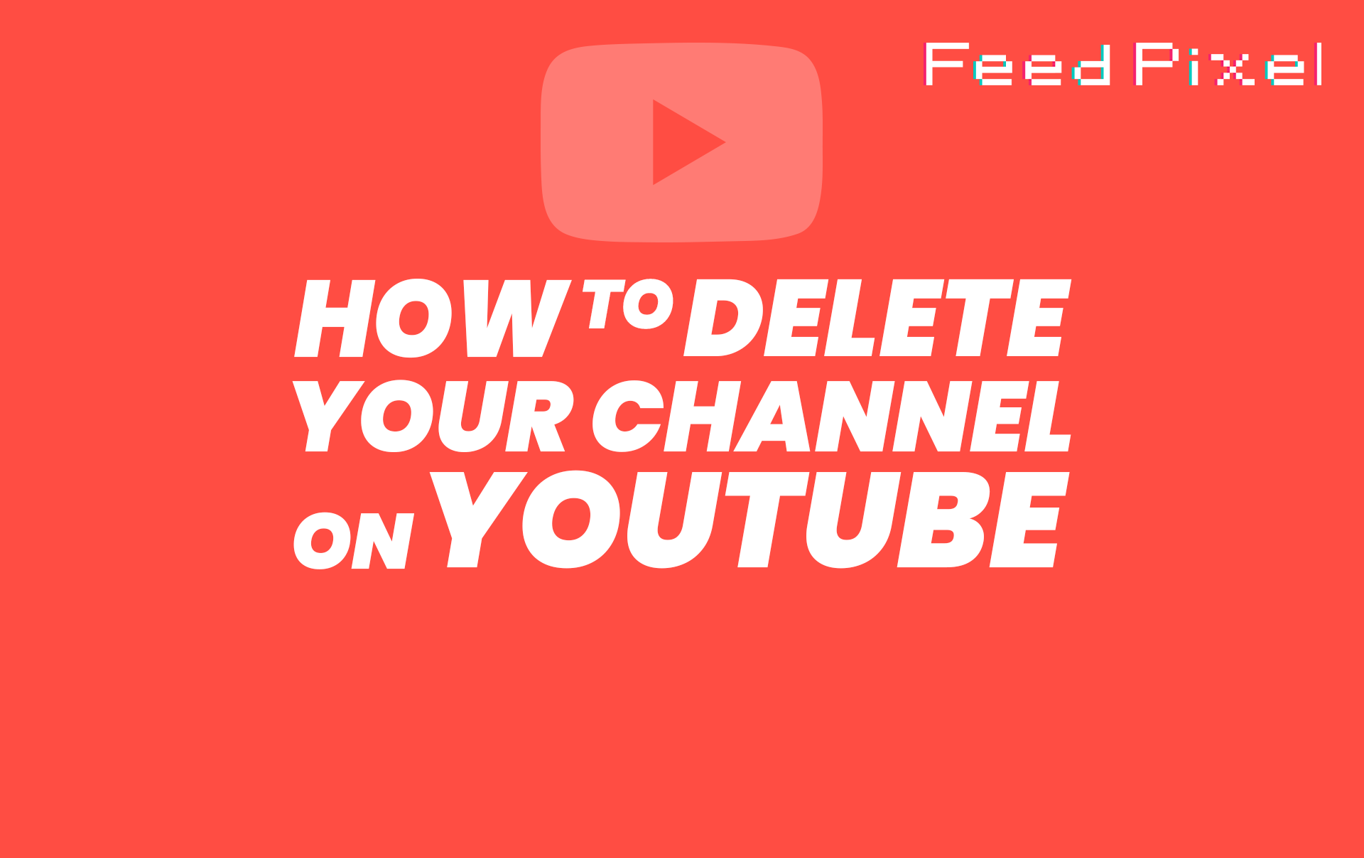 How To Delete a YouTube Channel?