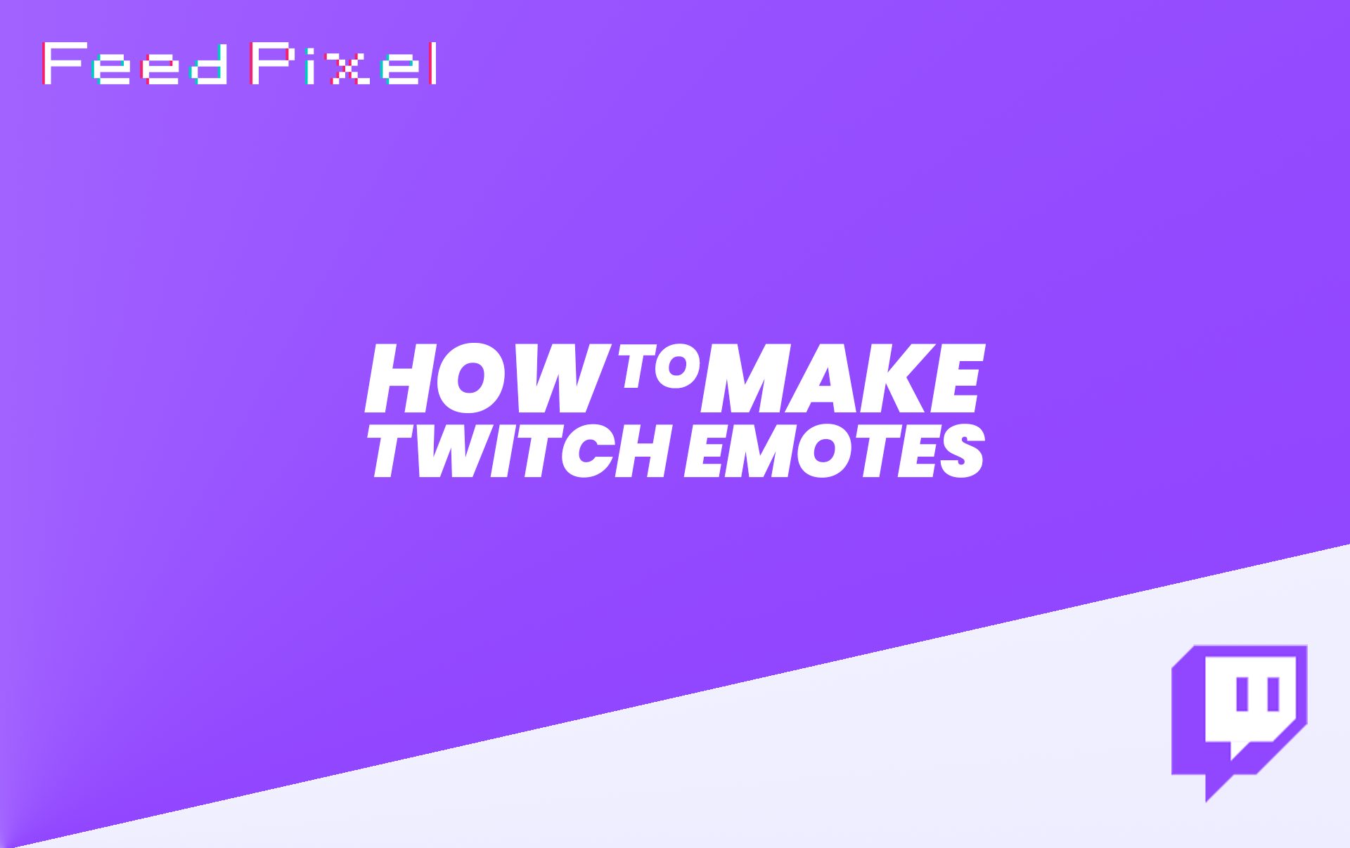How To Make Twitch Emotes? With a Few Easy Steps