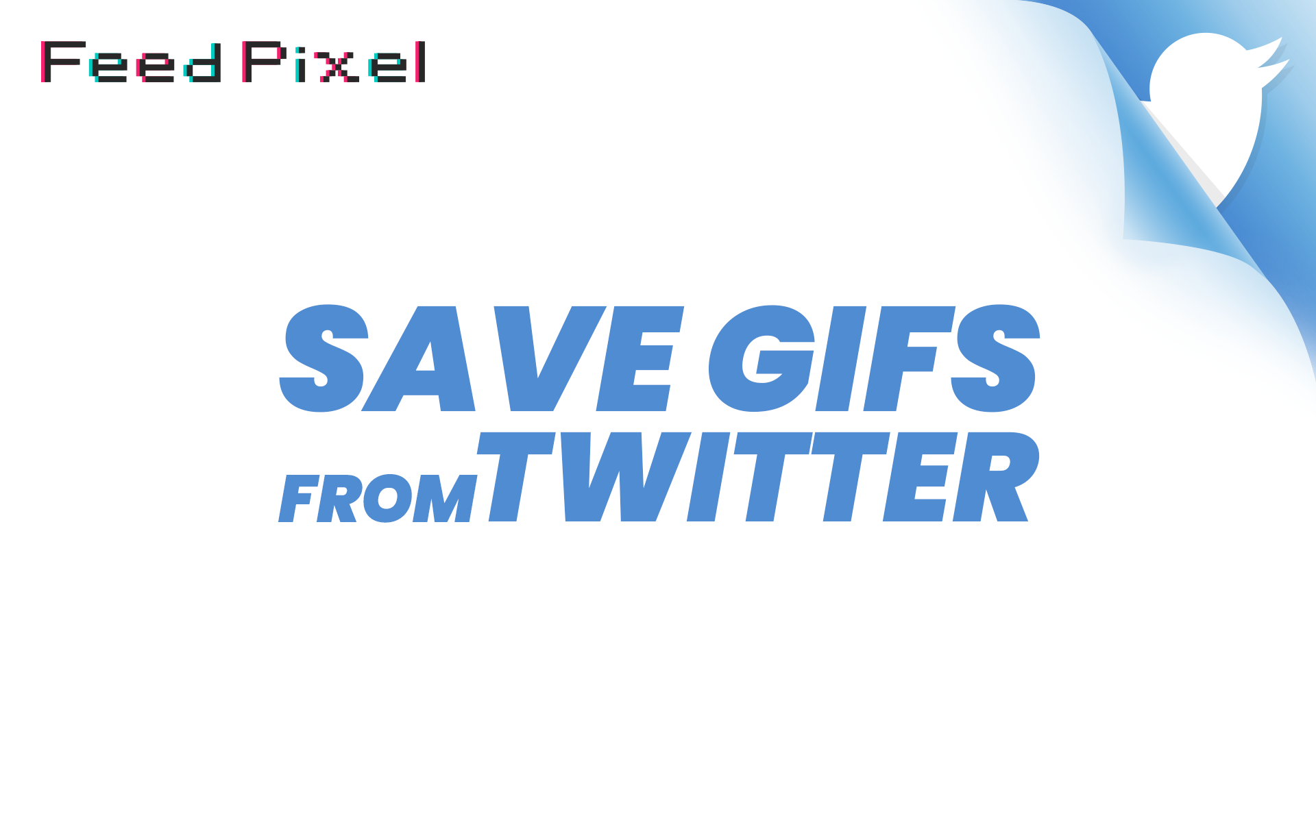 How To Save GIFs From Twitter? With FeedPixel