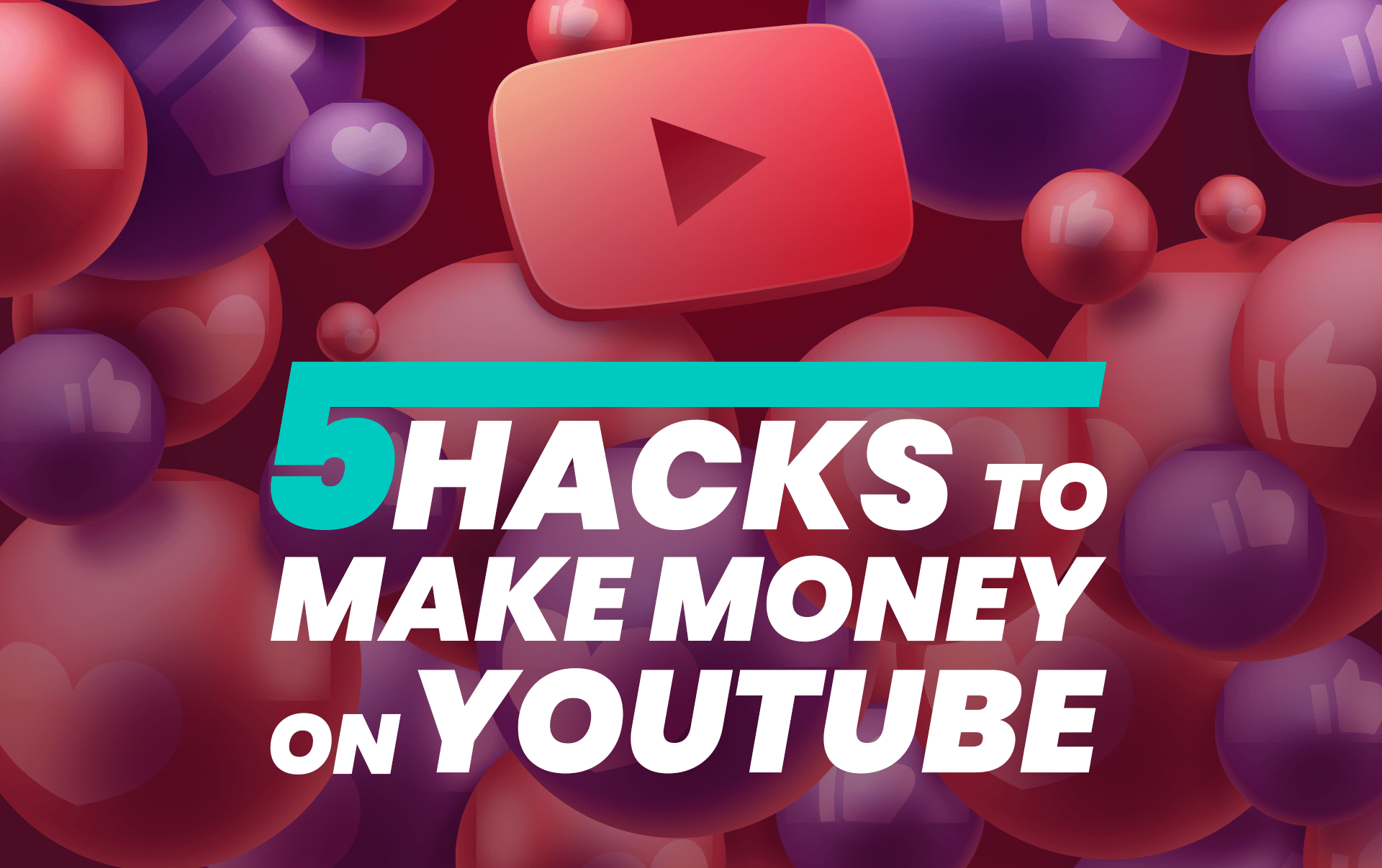 How to Make Money on YouTube [5 Hacks]
