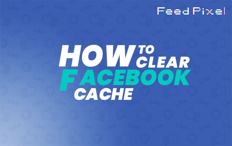 Borrar caché en Facebook