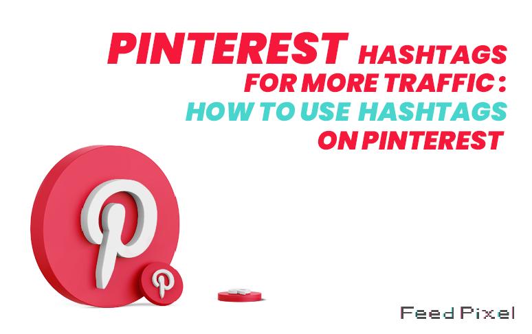 Hashtags do Pinterest para mais tráfego: como usar Hashtags no Pinterest