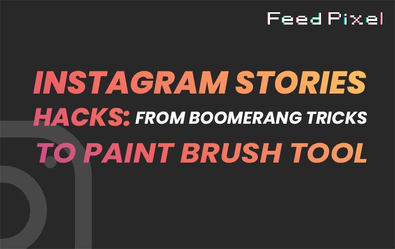 Aprenda los trucos de historias de Instagram de FeedPixel